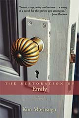The Restoration of Emily by Kim Moritsugu